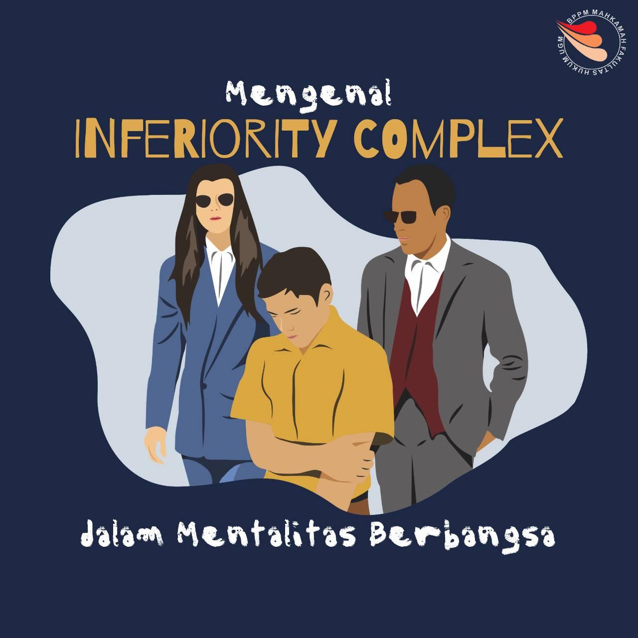 Mengenal Inferiority Complex dalam Mentalitas Berbangsa